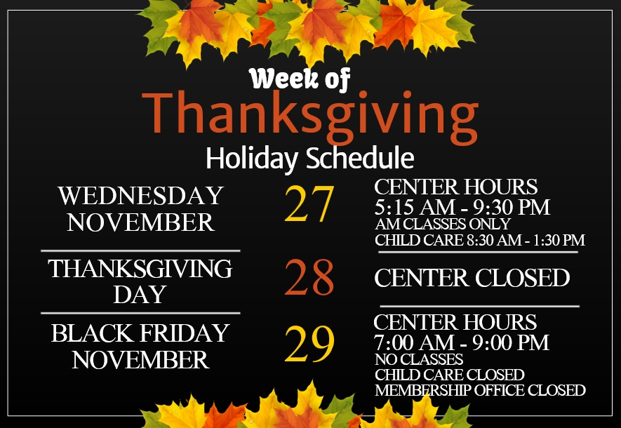 Thanksgiving Week Holiday Schedule: Nov 27 – 29