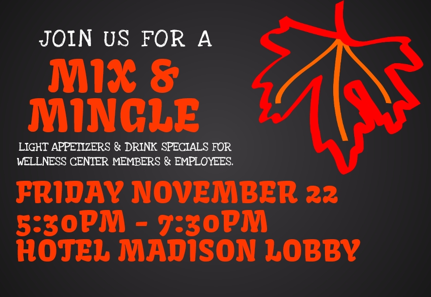 November Mix & Mingle: Friday, November 22; 5:30PM-7:30PM; Hotel Madison Lobby Lounge