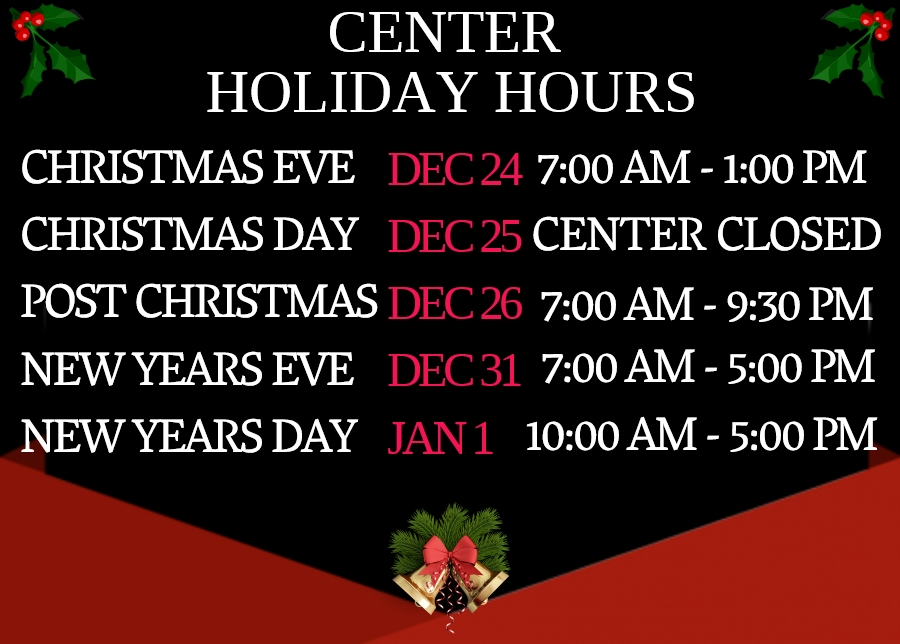 Center Holiday Schedule: Click on the link for detailed schedule