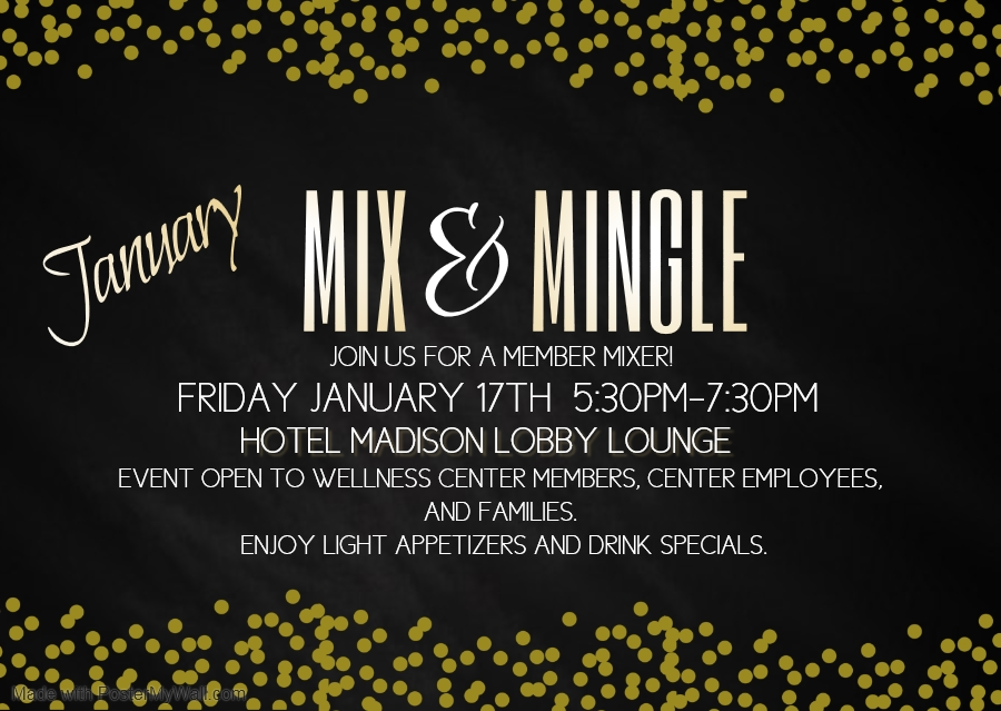 January Mix & Mingle: Friday, Jan 17: 5:30PM-7:30PM; Hotel Madison Lobby Lounge